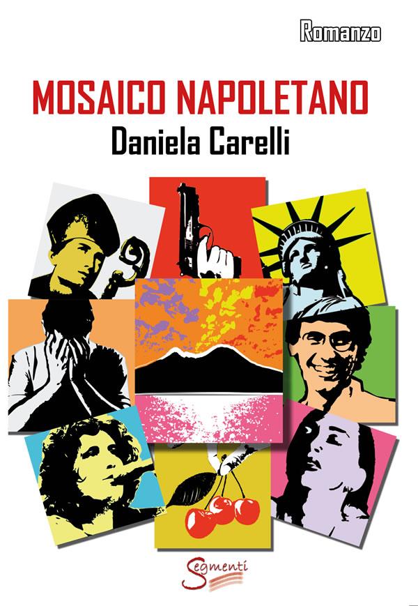 Mosaico napoletano, il nuovo romanzo di Daniela Carelli è in libreria