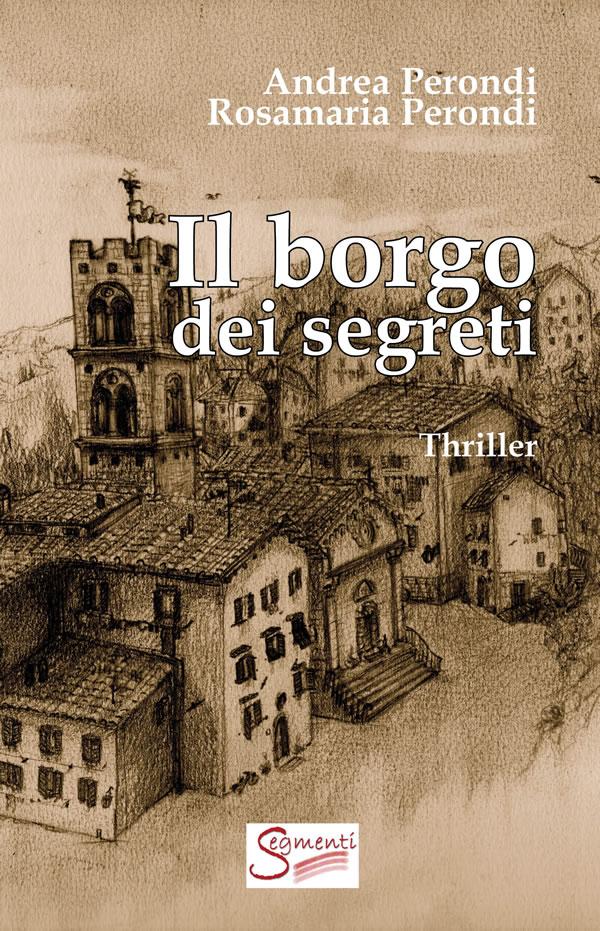Il borgo dei segreti, il thriller ambientato nelle colline toscane è in libreria