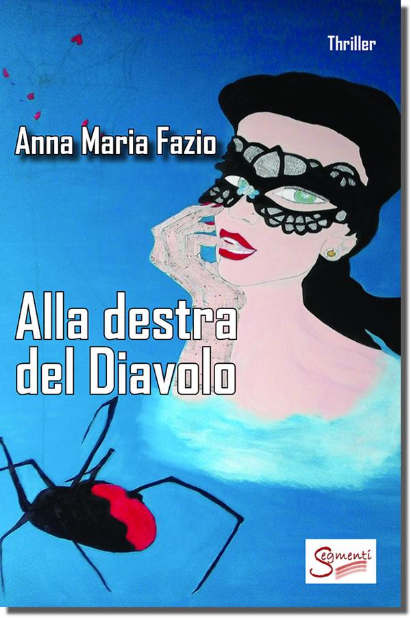 Alla destra del Diavolo: amore, sesso, vendetta nel thriller di Anna Maria Fazio